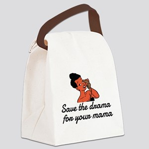 Save the drama for your mama Canvas Lunch Bag