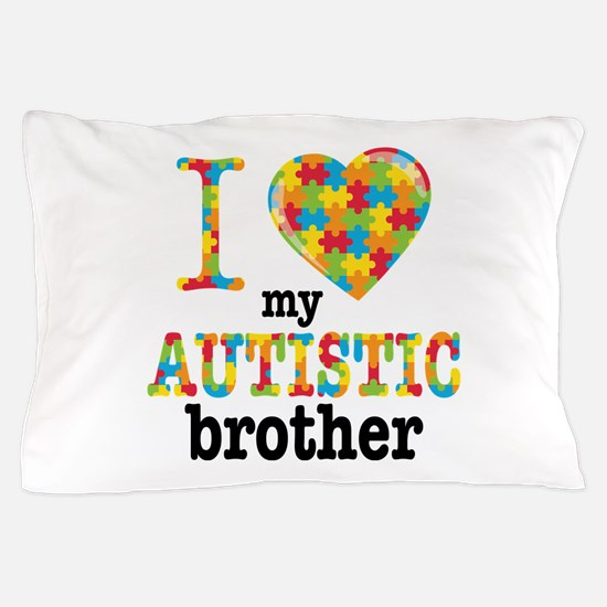 Autistic Brother Pillow Case