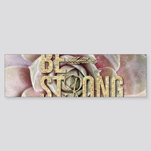 strong typography pink succulents Bumper Sticker