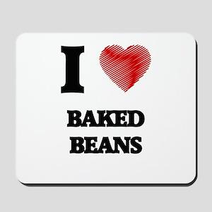I love Baked Beans Mousepad