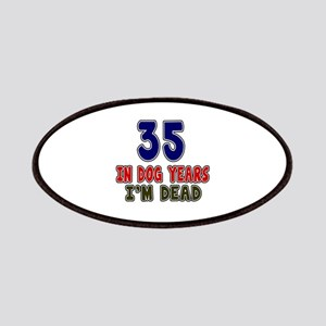 Funny 35 Years Birthday Designs Patch