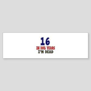 Funny 16 Years Birthday Designs Sticker (Bumper)