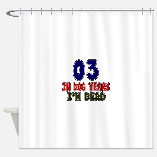 Funny 03 Years Birthday Designs Shower Curtain