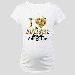 Autistic Granddaughter Maternity T-Shirt