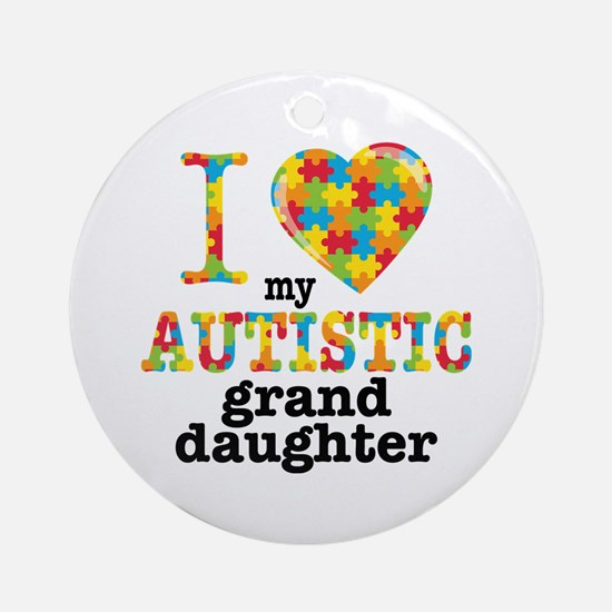 Autistic Granddaughter Round Ornament