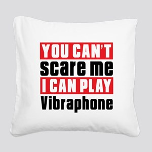 I Can Play Vibraphone Square Canvas Pillow
