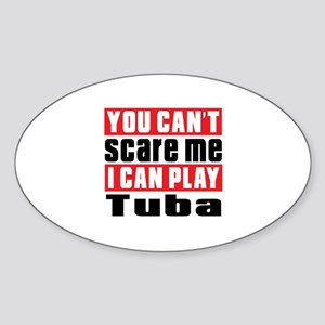I Can Play Tuba Sticker (Oval)
