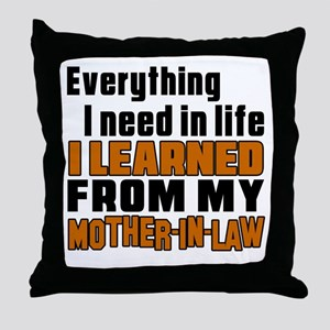 I Learned From My Mother-in-law Throw Pillow