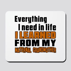 I Learned From My Maternal grandmother Mousepad