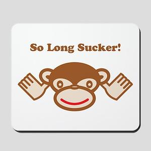 So Long Sucker! Mousepad