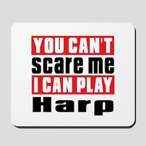 I Can Play Harp Mousepad