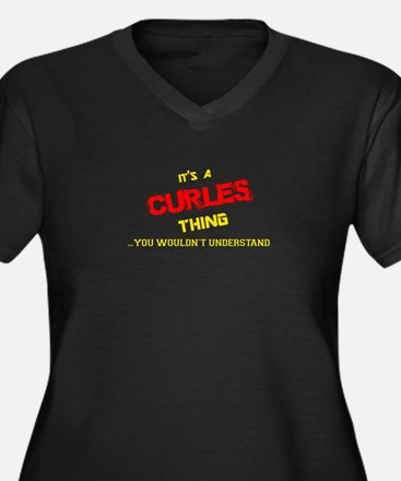 It's CURLES thing, you wouldn't Plus Size T-Shirt