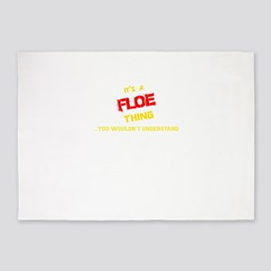 It's FLOE thing, you wouldn't under 5'x7'Area Rug