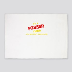 It's FOSSER thing, you wouldn't und 5'x7'Area Rug
