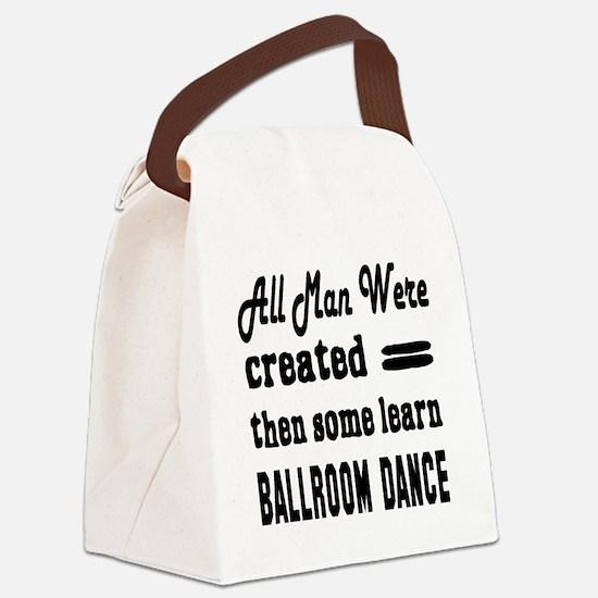 Some Learn Ballroom dance Canvas Lunch Bag