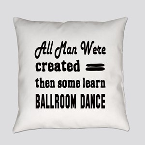 Some Learn Ballroom dance Everyday Pillow