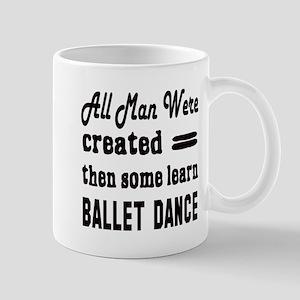 Some Learn Ballet dance Mug