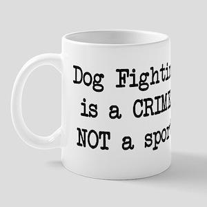 Dog Fighting is a Crime Mug