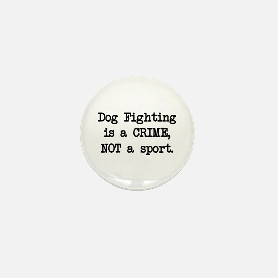 Dog Fighting is a Crime Mini Button