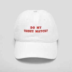 """Do my shoes match?"" Cap"
