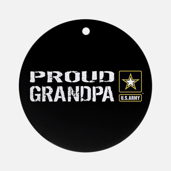 U.S. Army: Proud Grandpa (Black) Round Ornament