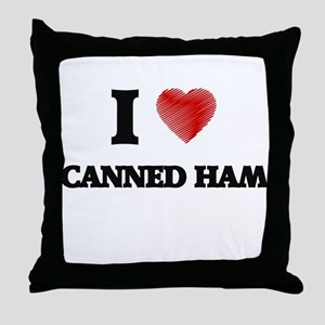 I love Canned Ham Throw Pillow