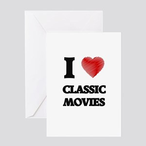 I love Classic Movies Greeting Cards
