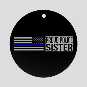 Police: Proud Sister (Black Flag Bl Round Ornament