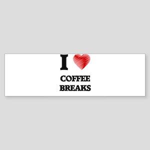 I love Coffee Breaks Bumper Sticker