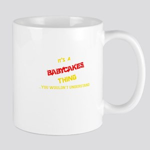 It's BABYCAKES thing, you wouldn't understand Mugs