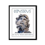 Odysseus Is My Homer-Boy Framed Panel Print