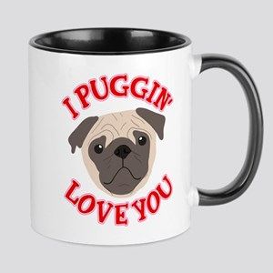 I Puggin' Love You 11 oz Ceramic Mug