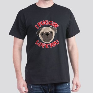 I Puggin' Love You Dark T-Shirt