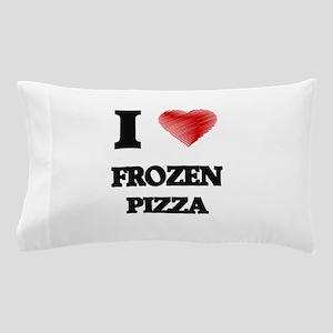 I love Frozen Pizza Pillow Case