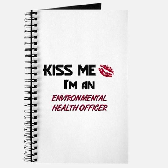 Kiss Me I'm a ENVIRONMENTAL HEALTH OFFICER Journal