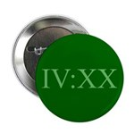 """IV:XX 2.25"""" Button (100 pack)"""