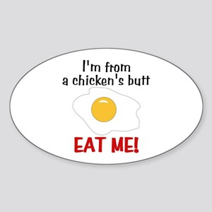 I'm From A Chicken's Butt Oval Sticker