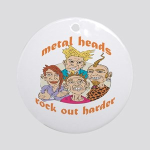 Metal Heads Rock Out Harder Ornament (Round)