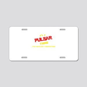 It's PULSAR thing, you woul Aluminum License Plate
