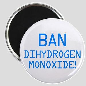 Ban Dihydrogen Monoxide! Magnets