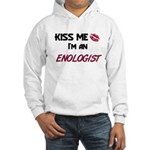 Kiss Me I'm a ENOLOGIST Hooded Sweatshirt