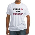 Kiss Me I'm a ENOLOGIST Fitted T-Shirt