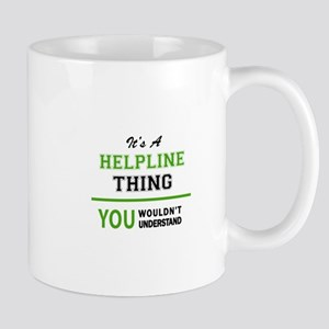 It's HELPLINE thing, you wouldn't understand Mugs