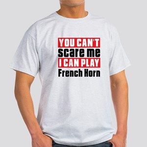 I Can Play French Horn Light T-Shirt