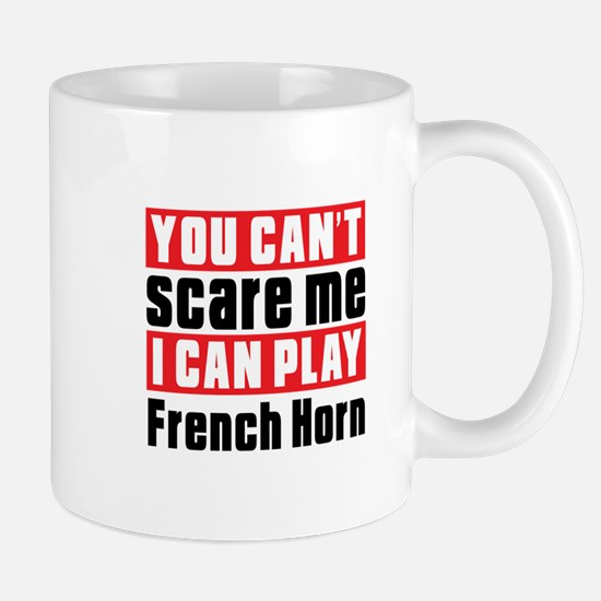 I Can Play French Horn Mug