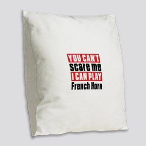 I Can Play French Horn Burlap Throw Pillow