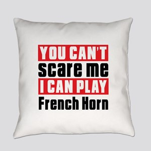 I Can Play French Horn Everyday Pillow