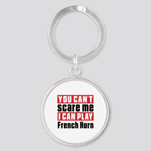I Can Play French Horn Round Keychain