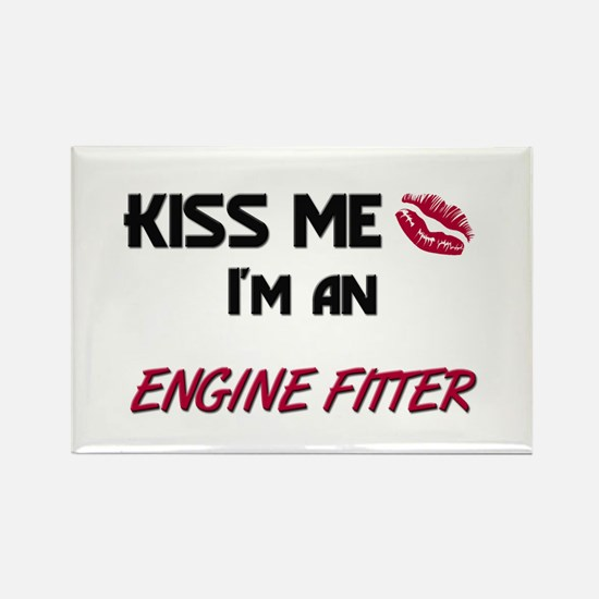 Kiss Me I'm a ENGINE FITTER Rectangle Magnet