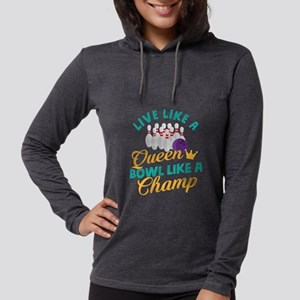 Live Like a Queen Bowl Like a Champ Long Sleeve T-